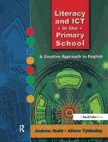 Literacy and ICT in the Primary School A Creative Approach to English by Andrew Rudd