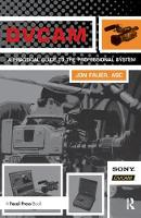 DVCAM A Practical Guide to the Professional System by ASC Fauer