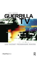Guerrilla TV Low budget programme making by Ian Lewis