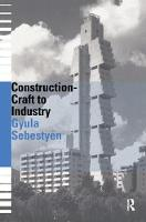Construction - Craft to Industry by Gyula Sebestyen