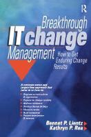 Breakthrough IT Change Management by Bennet Lientz