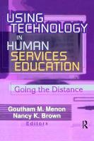 Using Technology in Human Services Education Going the Distance by Goutham M. Menon
