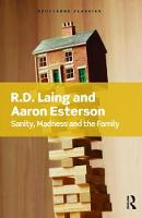 Sanity, Madness and the Family by R.D Laing