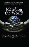 Mending the World Social Healing Interventions by Gestalt Practitioners Worldwide by Joseph L. Melnick