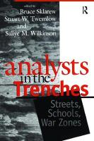 Analysts in the Trenches Streets, Schools, War Zones by Bruce Sklarew