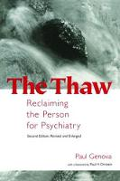 The Thaw Reclaiming the Person for Psychiatry by Paul Genova