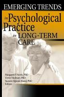 Emerging Trends in Psychological Practice in Long-Term Care by Margaret Norris