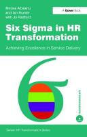 Six Sigma in HR Transformation Achieving Excellence in Service Delivery by Mircea Albeanu