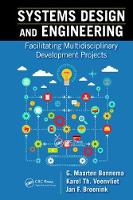 Systems Design and Engineering Facilitating Multidisciplinary Development Projects by G. Maarten Bonnema