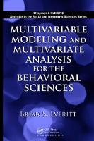 Multivariable Modeling and Multivariate Analysis for the Behavioral Sciences by Brian S. Everitt