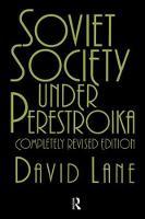 Soviet Society Under Perestroika by David Lane