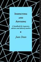 Inspecting and Advising A Handbook for Inspectors, Advisers and Teachers by Joan Dean