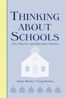 Thinking About Schools New Theories and Innovative Practice by Aimee Howley
