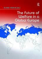 The Future of Welfare in a Global Europe by Bernd Marin