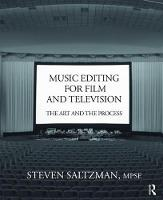 Music Editing for Film and Television The Art and the Process by Steven Saltzman