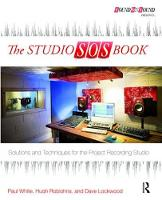 The Studio SOS Book Solutions and Techniques for the Project Recording Studio by Paul White
