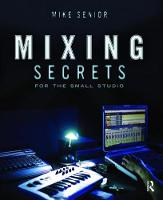 Mixing Secrets forthe Small Studio by Mike Senior