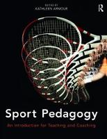 Sport Pedagogy An Introduction for Teaching and Coaching by Kathleen Armour