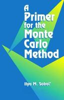 A Primer for the Monte Carlo Method by Ilya M. Sobol