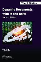 Dynamic Documents with R and knitr, Second Edition by Yihui Xie