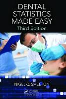 Dental Statistics Made Easy, Third Edition by Nigel C. Smeeton