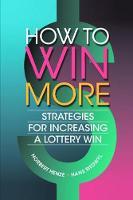 How to Win More Strategies for Increasing a Lottery Win by Norbert Henze