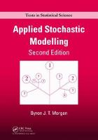 Applied Stochastic Modelling, Second Edition by Byron J. T. Morgan