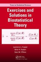 Exercises and Solutions in Biostatistical Theory by Lawrence L. Kupper