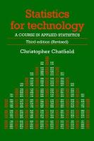 Statistics for Technology A Course in Applied Statistics, Third Edition by Chris Chatfield