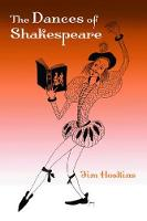 The Dances of Shakespeare by Jim Hoskins