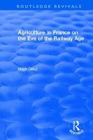: Agriculture in France on the Eve of the Railway Age (1980) by Hugh (University College London, UK) Clout