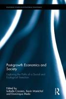 Post-growth Economics and Society Exploring the Paths of a Social and Ecological Transition by Isabelle (University of Louvain, Belgium) Cassiers