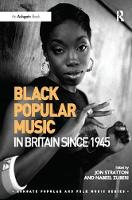 Black Popular Music in Britain Since 1945 by Jon Stratton, Nabeel Zuberi