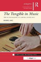The Tangible in Music The Tactile Learning of a Musical Instrument by Dr Marko Aho
