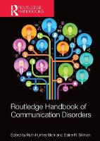 Routledge Handbook of Communication Disorders by Ruth H. Bahr