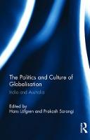 The Politics and Culture of Globalisation India and Australia by Hans Lofgren