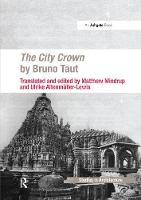The City Crown by Bruno Taut by Matthew Mindrup, Ulrike Altenmuller-Lewis
