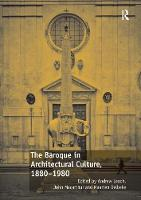 The Baroque in Architectural Culture, 1880-1980 by Andrew Leach, John MacArthur