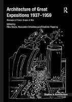Architecture of Great Expositions 1937-1959 Messages of Peace, Images of War by Rika Devos, Dr. Alexander Ortenberg