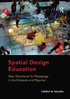 Spatial Design Education New Directions for Pedagogy in Architecture and Beyond by Ashraf M. Salama