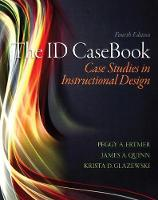 The ID CaseBook Case Studies in Instructional Design by Peggy A. Ertmer, James Quinn, Krista D. Glazewski