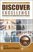 Discovering Excellence An Overview of the Shingo Model and its Principles by Gerhard J. Plenert