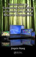 Introduction to Computing Applications in Forestry and Natural Resource Management by Jingxin Wang