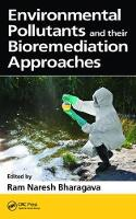 Environmental Pollutants and Their Bioremediation Approaches by Ram Naresh Bharagava