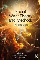 Social Work Theory and Methods The Essentials by Neil Thompson