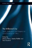The Millennial City Trends, Implications, and Prospects for Urban Planning and Policy by Markus Moos