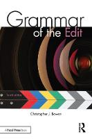 Grammar of the Edit by Christopher J. Bowen, Roy Thompson