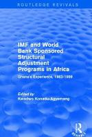 IMF and World Bank Sponsored Structural Adjustment Programs in Africa Ghana's Experience, 1983-1999 by Kwadwo Konadu-Agyemang