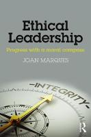 Ethical Leadership Progress with a Moral Compass by Dr. Joan (Woodbury University, USA) Marques