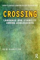 Crossing Language and Ethnicity Among Adolescents by Ben Rampton, Alastair Pennycook